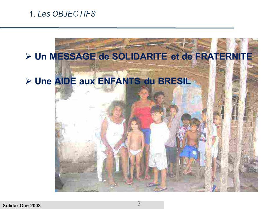Solidar-One 2008 2 Un événement de 1. Les OBJECTIFS 2.
