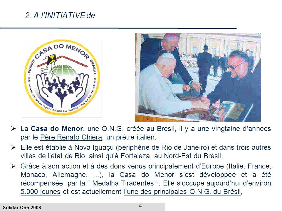 Solidar-One 2008 4 2.A l'INITIATIVE de  La Casa do Menor, une O.N.G.