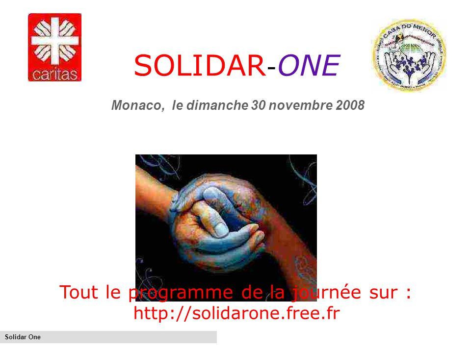 Solidar One SOLIDAR - ONE Monaco, le dimanche 30 novembre 2008 Tout le programme de la journée sur : http://solidarone.free.fr