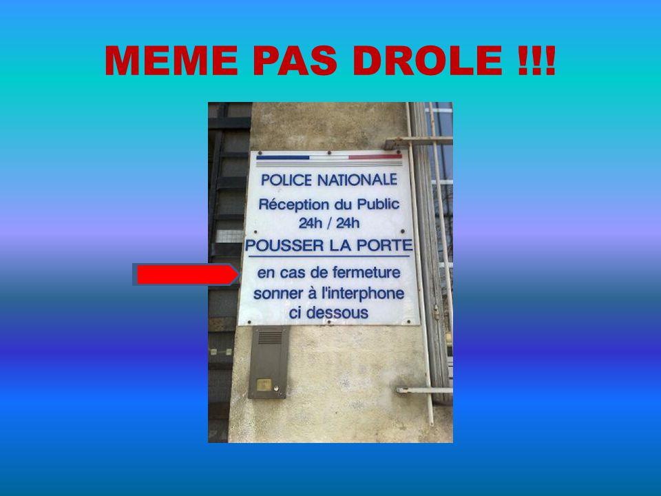 MEME PAS DROLE !!!