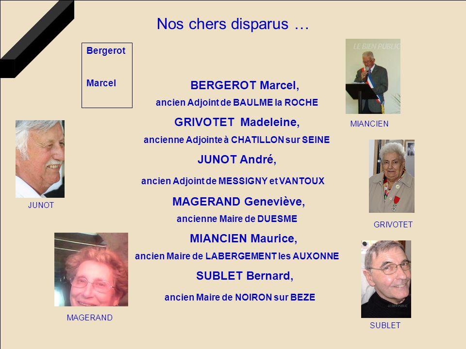 ASSOCIATIONS DES ANCIENS MAIRES ET ADJOINTS DE COTE D'OR A.D.A.M.A 21 http://adama21.jimdo.com/ BERGEROT Marcel, ancien Adjoint de BAULME la ROCHE GRI