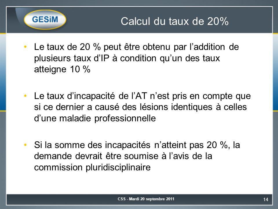 Calcul du taux de 20% Le taux de 20 % peut être obtenu par l'addition de plusieurs taux d'IP à condition qu'un des taux atteigne 10 % Le taux d'incapa