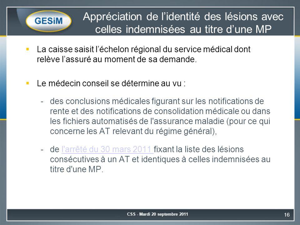 Appréciation de l'identité des lésions avec celles indemnisées au titre d'une MP  La caisse saisit l'échelon régional du service médical dont relève l'assuré au moment de sa demande.