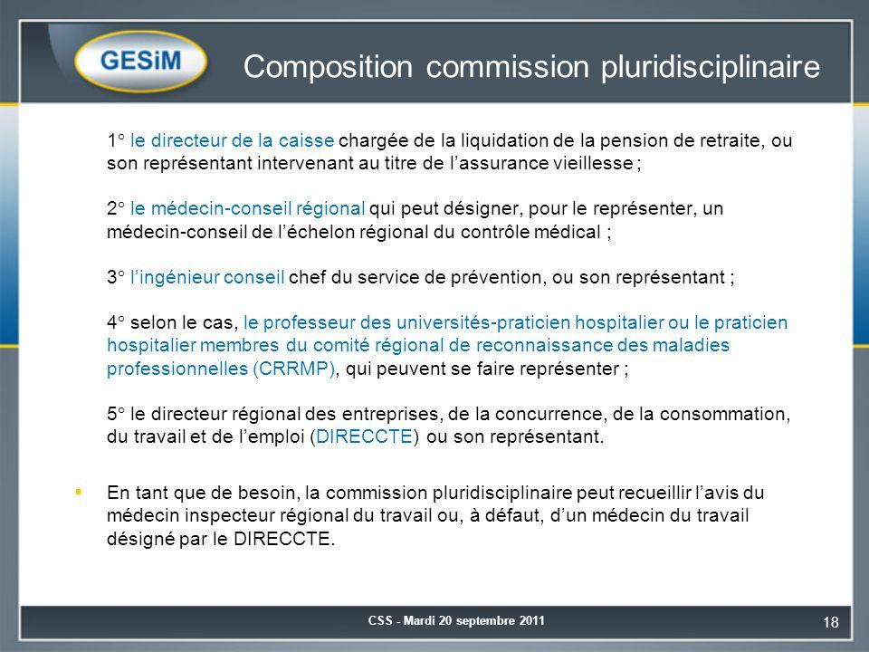 Composition commission pluridisciplinaire 1° le directeur de la caisse chargée de la liquidation de la pension de retraite, ou son représentant interv