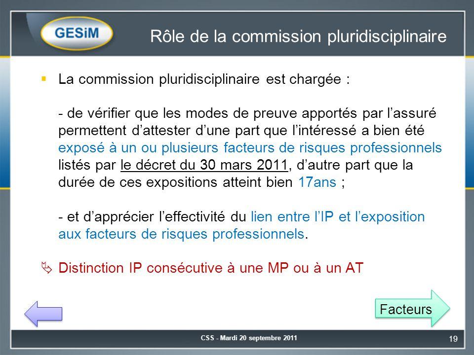 Rôle de la commission pluridisciplinaire  La commission pluridisciplinaire est chargée : - de vérifier que les modes de preuve apportés par l'assuré