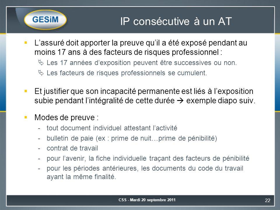 IP consécutive à un AT  L'assuré doit apporter la preuve qu'il a été exposé pendant au moins 17 ans à des facteurs de risques professionnel :  Les 1