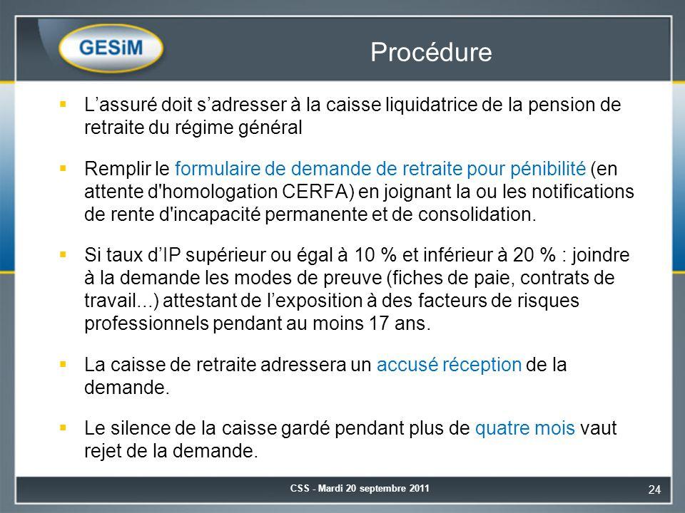 Procédure  L'assuré doit s'adresser à la caisse liquidatrice de la pension de retraite du régime général  Remplir le formulaire de demande de retraite pour pénibilité (en attente d homologation CERFA) en joignant la ou les notifications de rente d incapacité permanente et de consolidation.