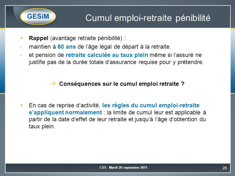Cumul emploi-retraite pénibilité  Rappel (avantage retraite pénibilité) : -maintien à 60 ans de l'âge légal de départ à la retraite. -et pension de r