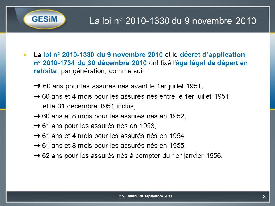 La loi n° 2010-1330 du 9 novembre 2010  La loi n° 2010-1330 du 9 novembre 2010 et le décret d'application n° 2010-1734 du 30 décembre 2010 ont fixé l