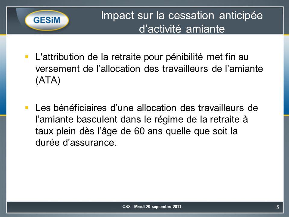 Le dispositif légal de retraite anticipée pour pénibilité CSS - Mardi 20 septembre 2011 6