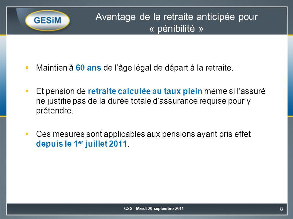 Avantage de la retraite anticipée pour « pénibilité »  Maintien à 60 ans de l'âge légal de départ à la retraite.  Et pension de retraite calculée au