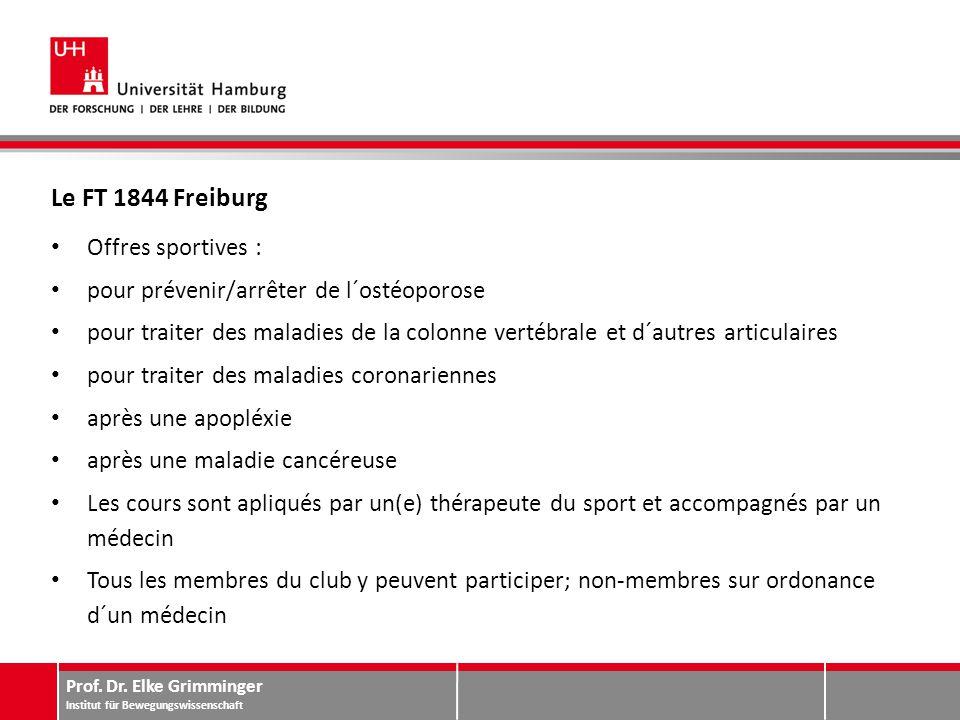 Prof. Dr. Elke Grimminger Institut für Bewegungswissenschaft Le FT 1844 Freiburg Offres sportives : pour prévenir/arrêter de l´ostéoporose pour traite