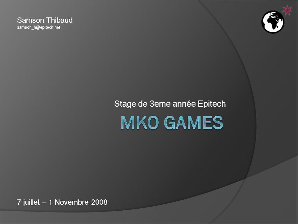 Stage de 3eme année Epitech Samson Thibaud samson_h@epitech.net 7 juillet – 1 Novembre 2008