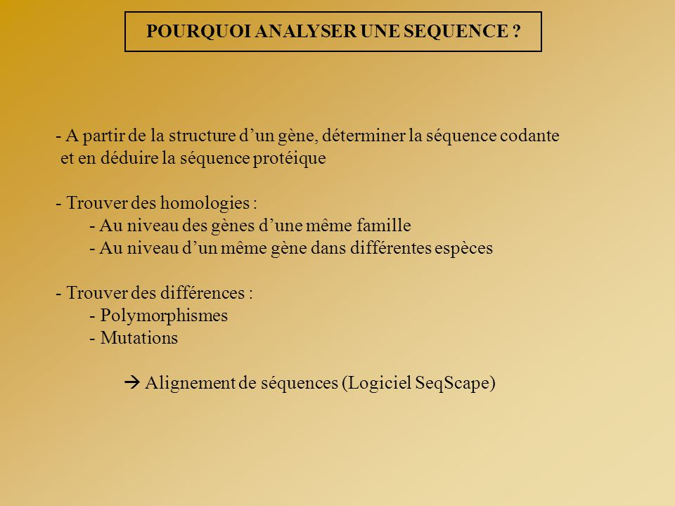 POURQUOI ANALYSER UNE SEQUENCE .