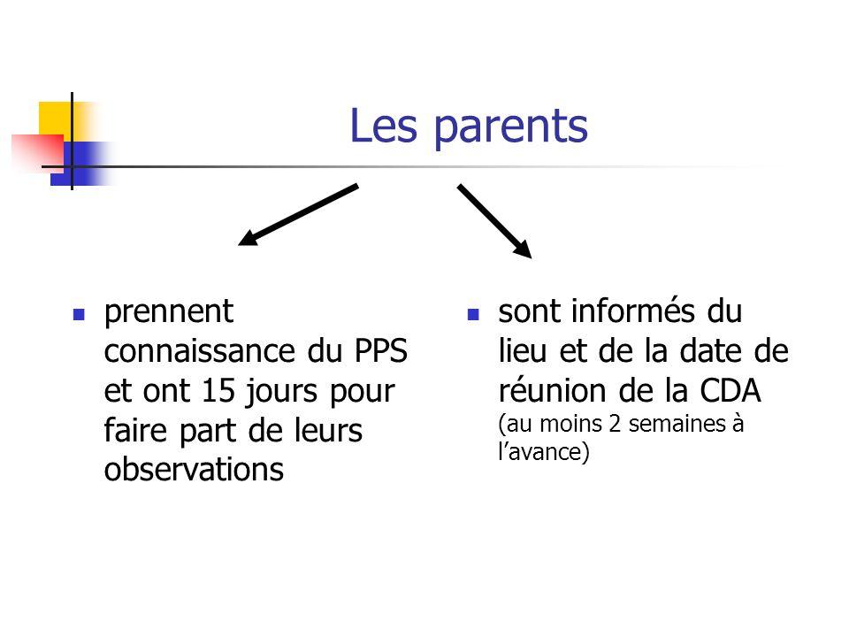 Les parents prennent connaissance du PPS et ont 15 jours pour faire part de leurs observations sont informés du lieu et de la date de réunion de la CD
