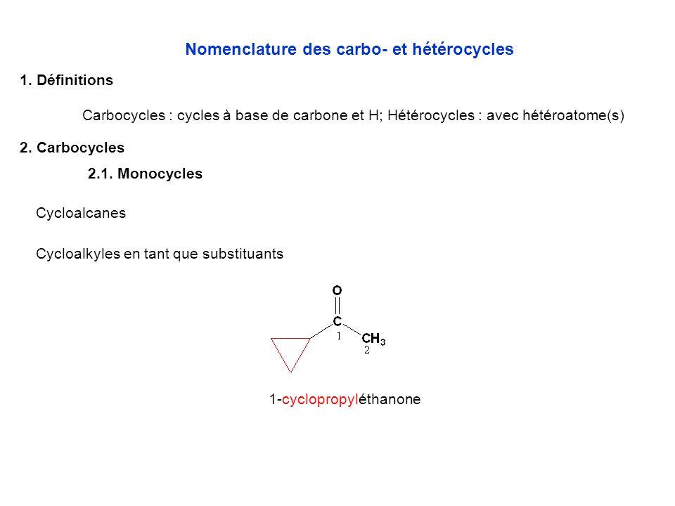 Nomenclature des carbo- et hétérocycles 2.Carbocycles 1.