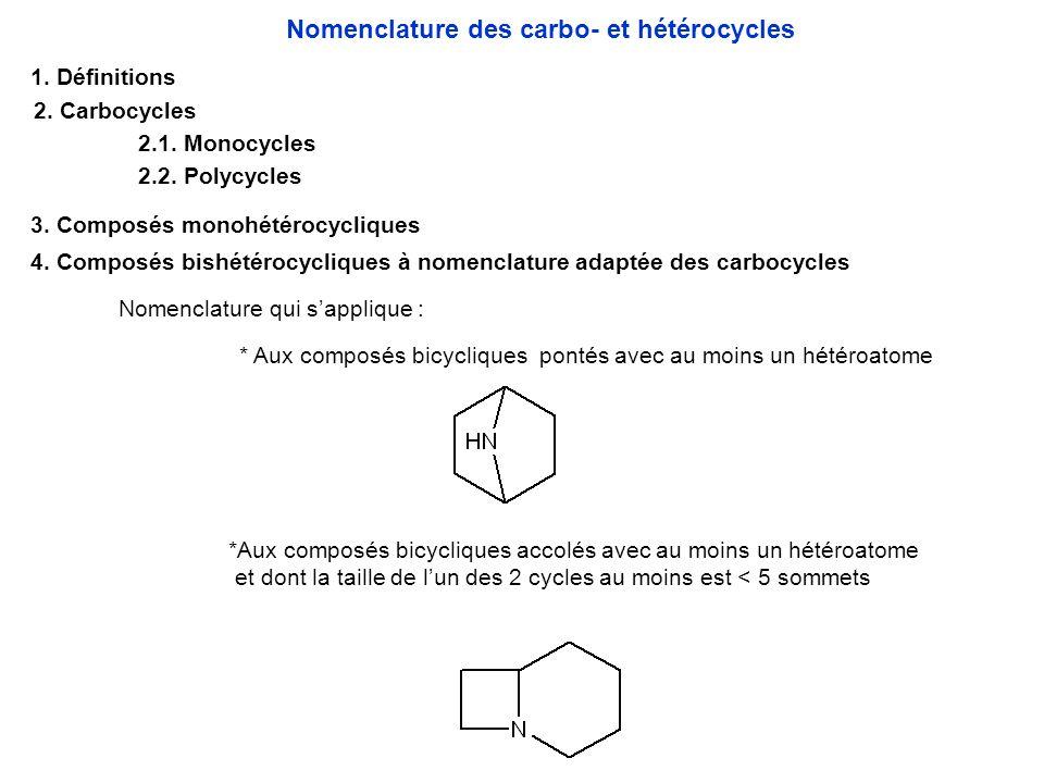 4. Composés bishétérocycliques à nomenclature adaptée des carbocycles * Aux composés bicycliques pontés avec au moins un hétéroatome *Aux composés bic