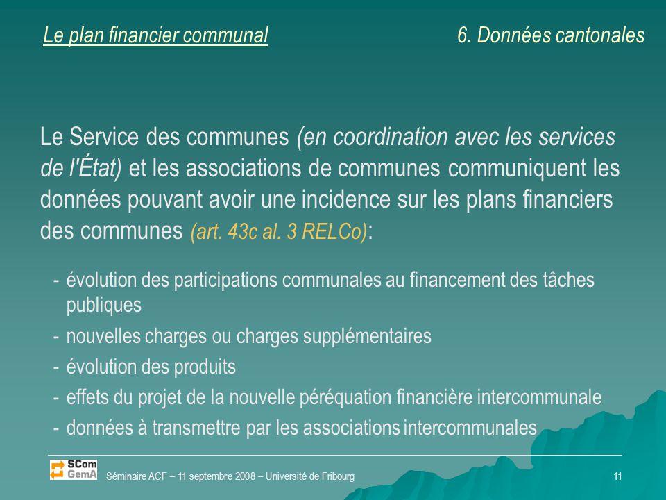 Le plan financier communal Le Service des communes (en coordination avec les services de l'État) et les associations de communes communiquent les donn