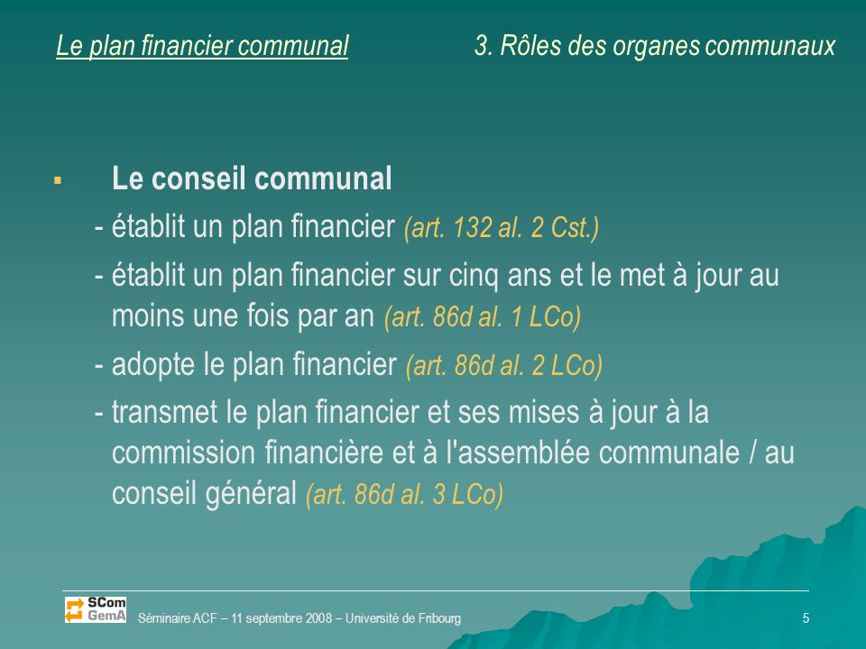 Le plan financier communal   Le conseil communal -établit un plan financier (art.