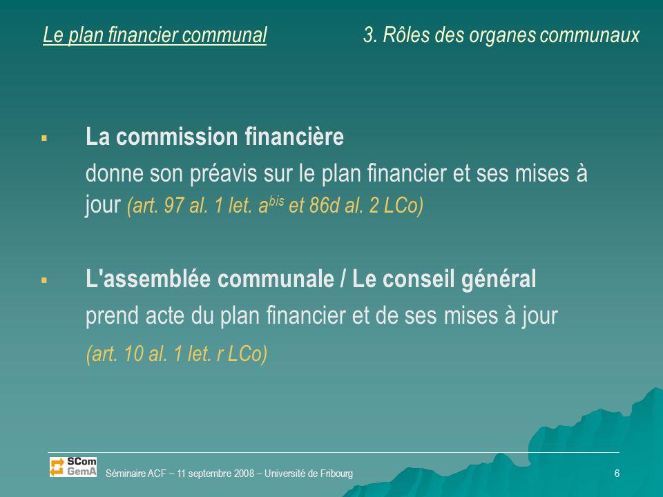 Le plan financier communal   La commission financière donne son préavis sur le plan financier et ses mises à jour (art. 97 al. 1 let. a bis et 86d a