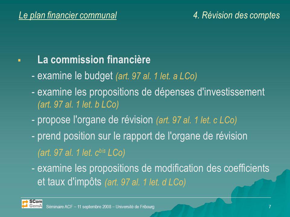 Le plan financier communal   La commission financière -examine le budget (art. 97 al. 1 let. a LCo) -examine les propositions de dépenses d'investis