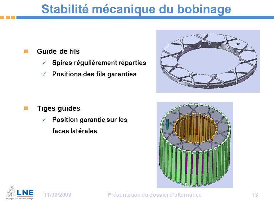 11/09/2009Présentation du dossier d'alternance 13 Stabilité mécanique du bobinage Guide de fils Spires régulièrement réparties Positions des fils gara