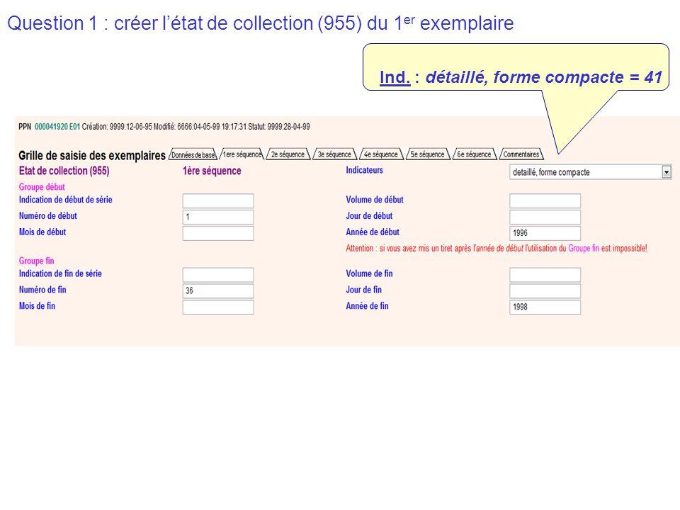 Question 2 : créer l'état de collection (955) du 2 ième exemplaire : 1 ère séquence