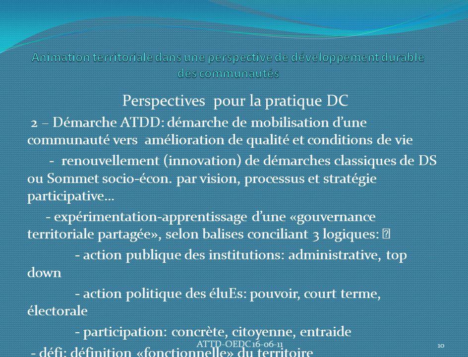 Perspectives pour la pratique DC 2 – Démarche ATDD: démarche de mobilisation d'une communauté vers amélioration de qualité et conditions de vie - renouvellement (innovation) de démarches classiques de DS ou Sommet socio-écon.