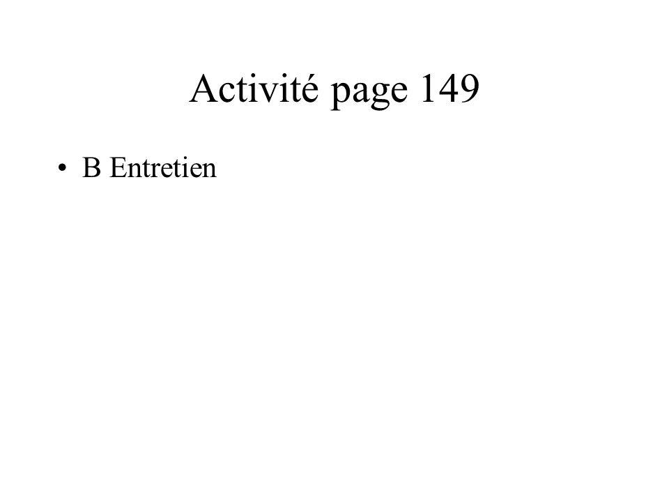 Activité page 149 B Entretien