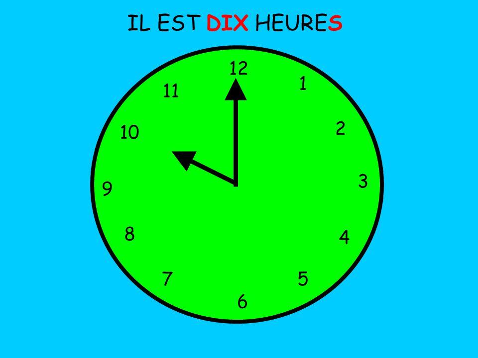 IL EST DIX HEURES 12 1 5 4 9 3 6 10 11 2 7 8
