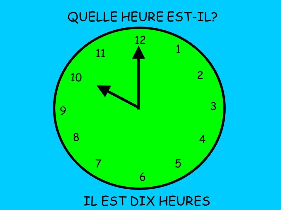 12 1 5 4 9 3 6 10 11 2 7 8 QUELLE HEURE EST-IL IL EST DIX HEURES
