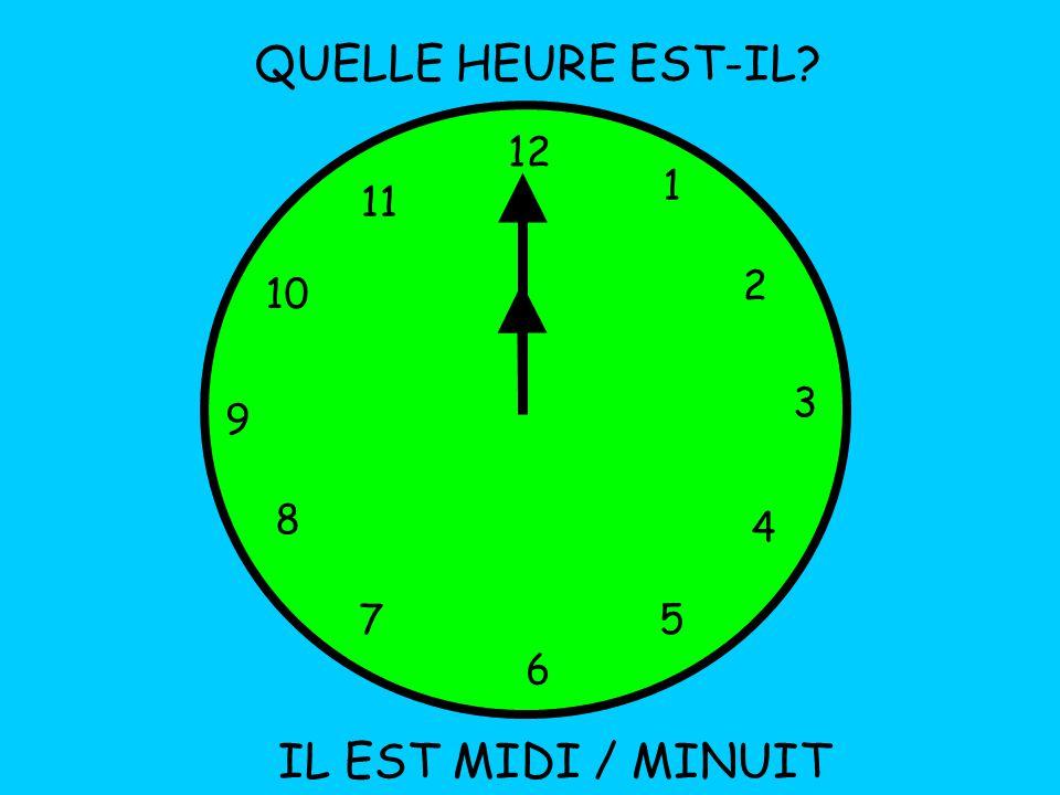 12 1 5 4 9 3 6 10 11 2 7 8 QUELLE HEURE EST-IL IL EST MIDI / MINUIT