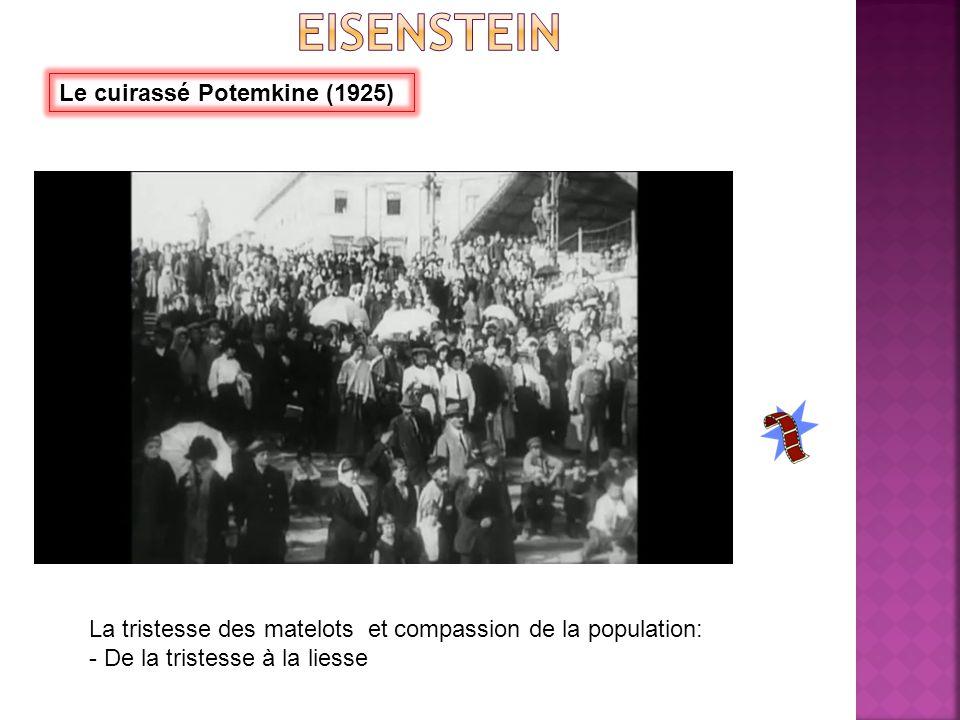 Le cuirassé Potemkine (1925) La tristesse des matelots et compassion de la population: - De la tristesse à la liesse