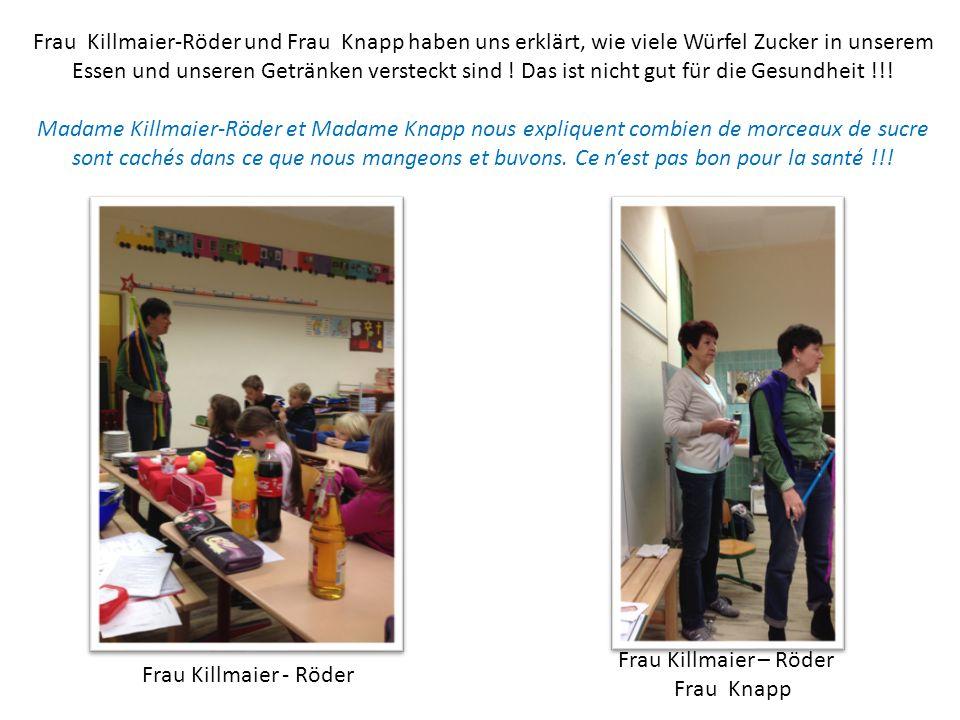 Frau Killmaier-Röder und Frau Knapp haben uns erklärt, wie viele Würfel Zucker in unserem Essen und unseren Getränken versteckt sind .