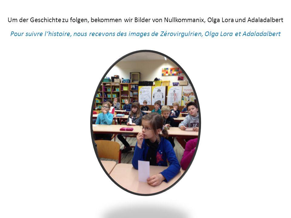 Um der Geschichte zu folgen, bekommen wir Bilder von Nullkommanix, Olga Lora und Adaladalbert Pour suivre l'histoire, nous recevons des images de Zérovirgulrien, Olga Lora et Adaladalbert