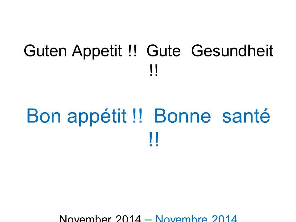 Guten Appetit !! Gute Gesundheit !! Bon appétit !! Bonne santé !! November 2014 – Novembre 2014
