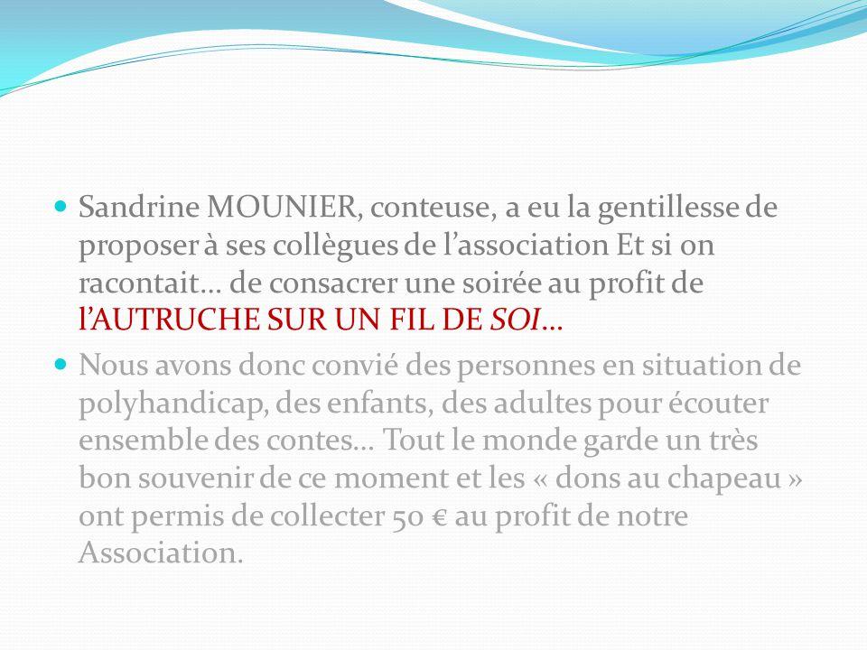 Sandrine MOUNIER, conteuse, a eu la gentillesse de proposer à ses collègues de l'association Et si on racontait… de consacrer une soirée au profit de
