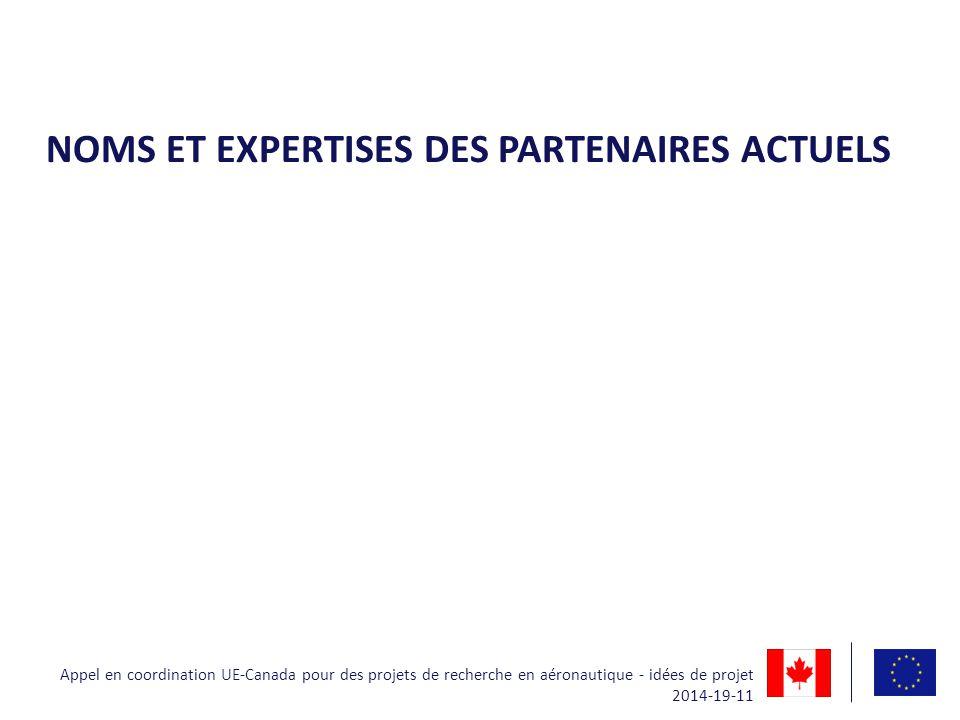 NOMS ET EXPERTISES DES PARTENAIRES ACTUELS Appel en coordination UE-Canada pour des projets de recherche en aéronautique - idées de projet 2014-19-11