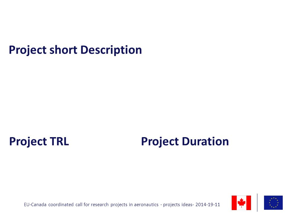 Objectives EU-Canada coordinated call for research projects in aeronautics - projects ideas- 2014-19-11
