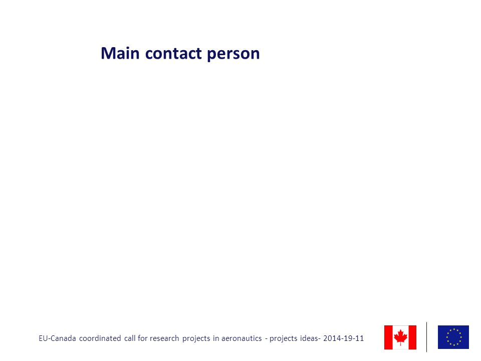 Main contact person EU-Canada coordinated call for research projects in aeronautics - projects ideas