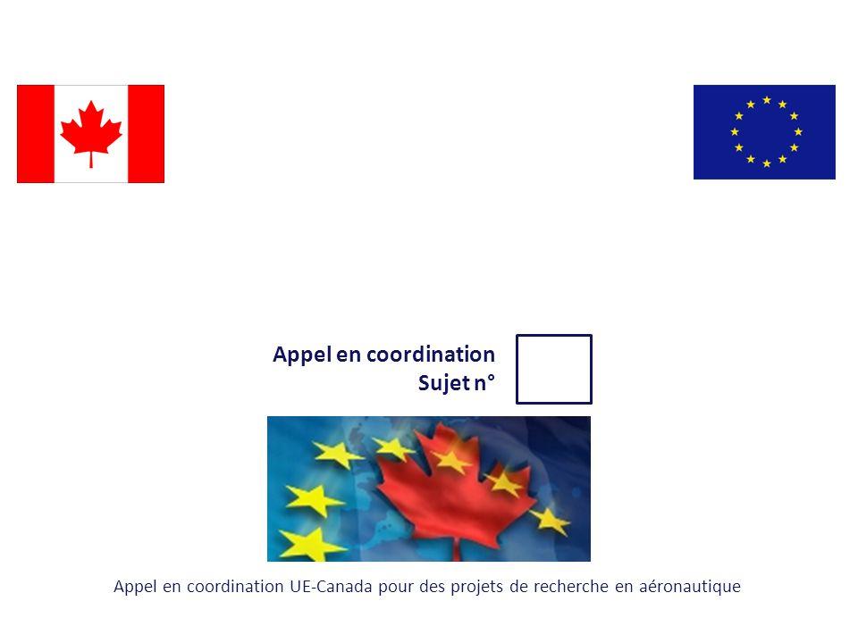 Appel en coordination Sujet n° Appel en coordination UE-Canada pour des projets de recherche en aéronautique