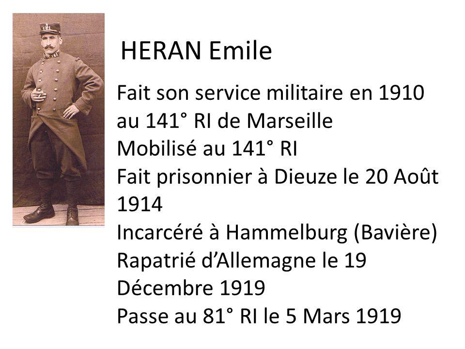 HERAN Emile Fait son service militaire en 1910 au 141° RI de Marseille Mobilisé au 141° RI Fait prisonnier à Dieuze le 20 Août 1914 Incarcéré à Hammel