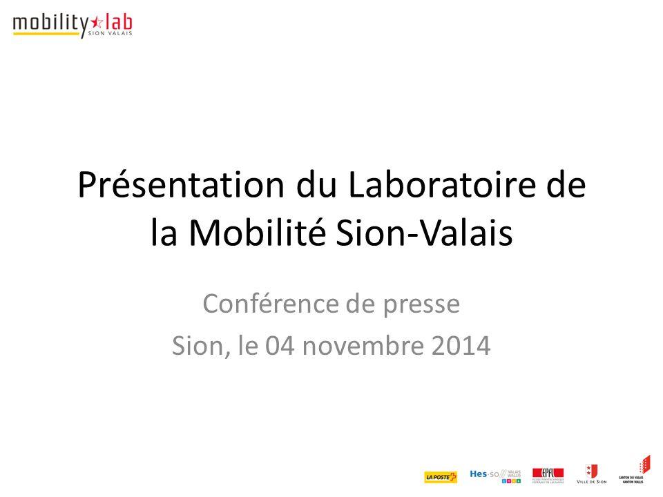 Présentation du Laboratoire de la Mobilité Sion-Valais Conférence de presse Sion, le 04 novembre 2014