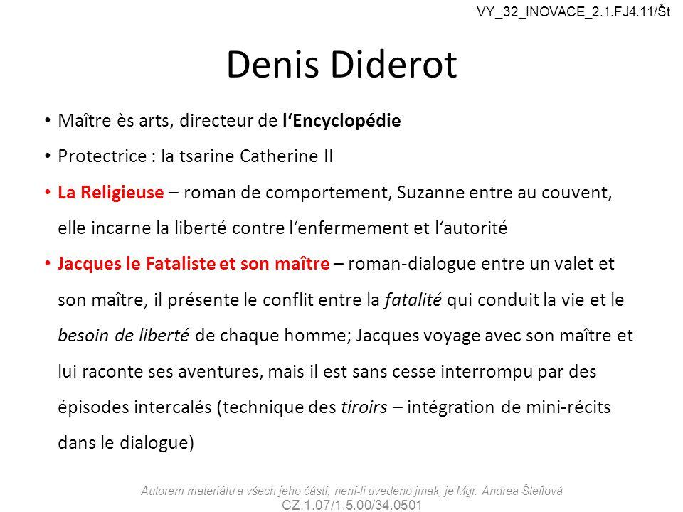 Denis Diderot Maître ès arts, directeur de l'Encyclopédie Protectrice : la tsarine Catherine II La Religieuse – roman de comportement, Suzanne entre a