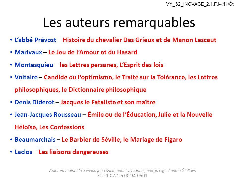 Les auteurs remarquables L'abbé Prévost – Histoire du chevalier Des Grieux et de Manon Lescaut Marivaux – Le Jeu de l'Amour et du Hasard Montesquieu –