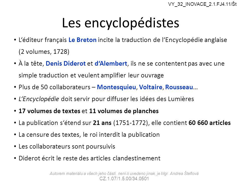 Les encyclopédistes L'éditeur français Le Breton incite la traduction de l'Encyclopédie anglaise (2 volumes, 1728) À la tête, Denis Diderot et d'Alemb