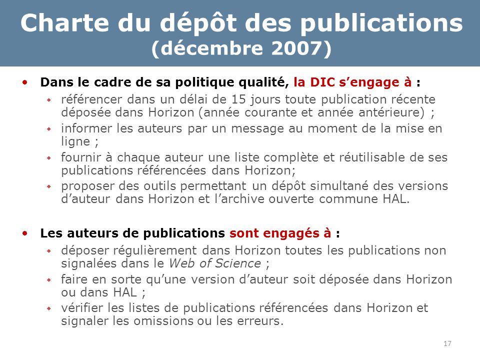 17 Charte du dépôt des publications (décembre 2007) Dans le cadre de sa politique qualité, la DIC s'engage à :  référencer dans un délai de 15 jours