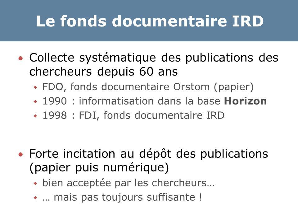 Le fonds documentaire IRD Collecte systématique des publications des chercheurs depuis 60 ans  FDO, fonds documentaire Orstom (papier)  1990 : info