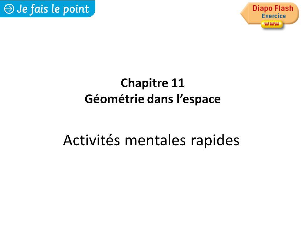 Activités mentales rapides Chapitre 11 Géométrie dans l'espace