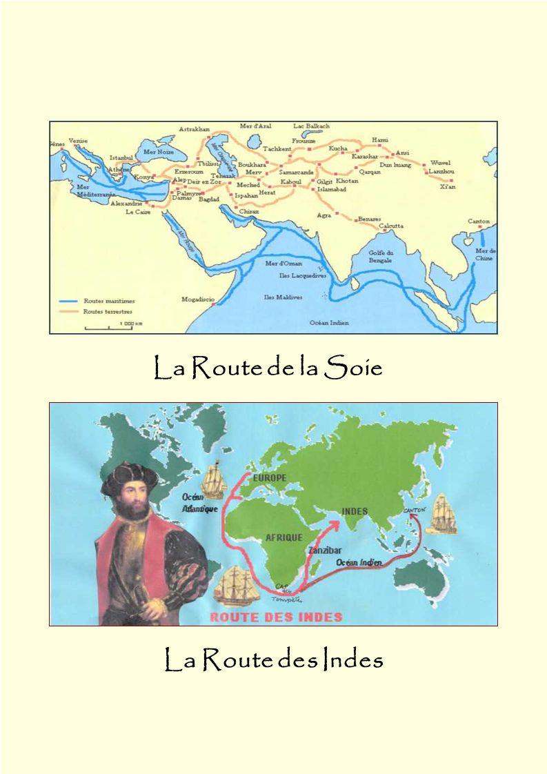 La Route de la Soie La Route des Indes